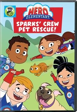 Hero Elementary: Sparks' Crew Pet Rescue! [DVD]